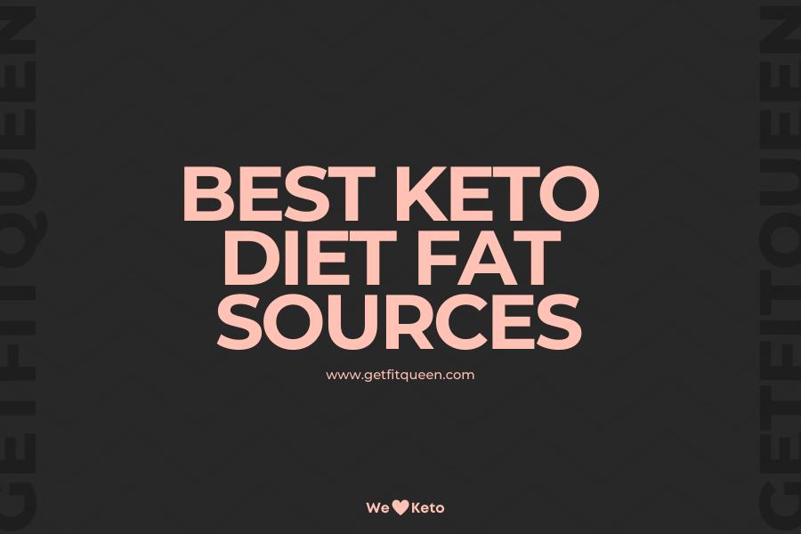 Best Keto Diet Fat Sources getfitqueen.com