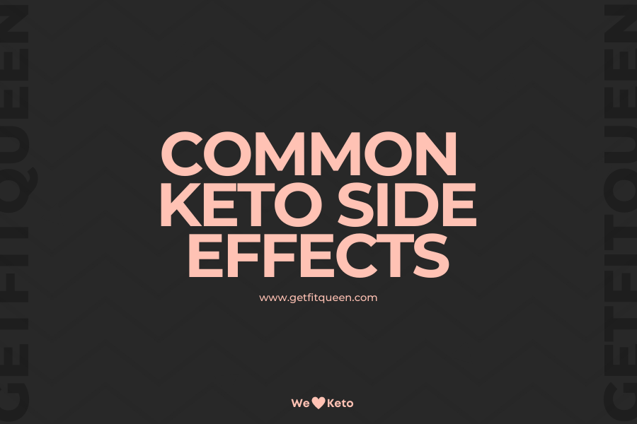 Common Keto Side Effects getfitqueen.com