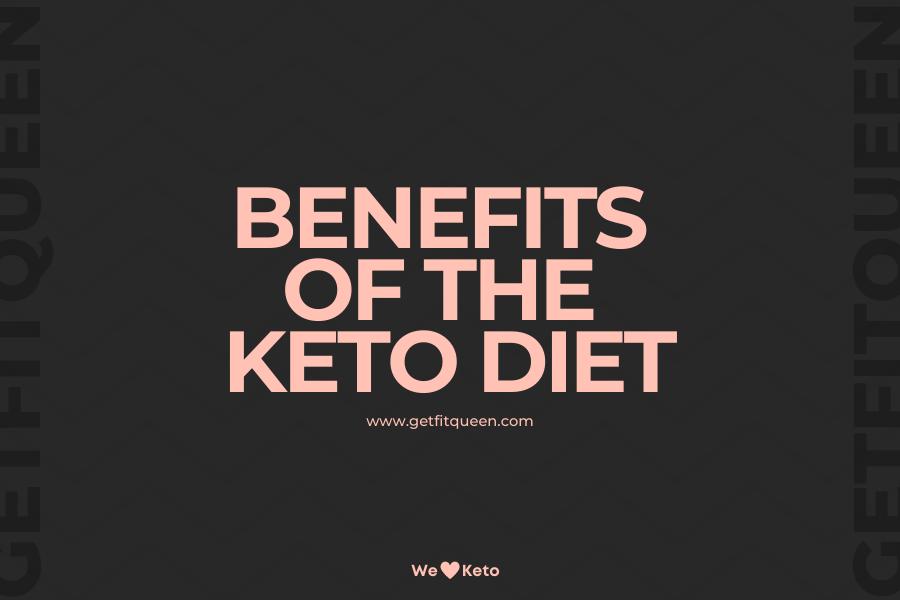 Benefits of the Keto Diet getfitqueen.com