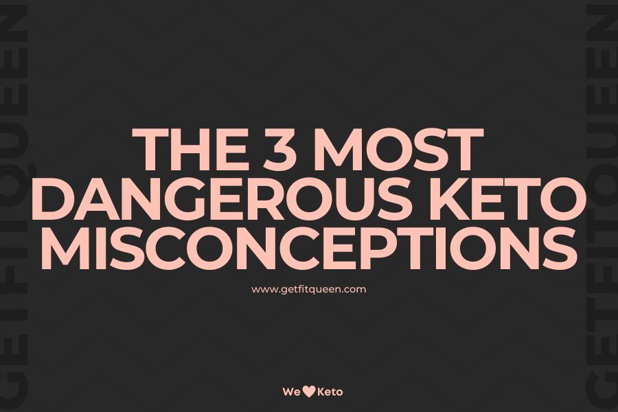 Most Dangerous Keto Diet Misconceptions getfitqueen.com
