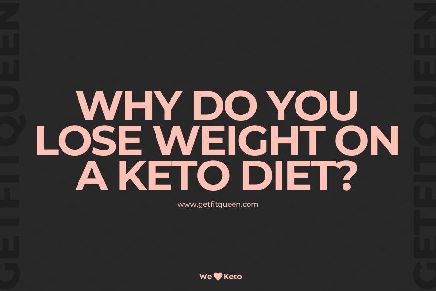 Why Do You Lose Weight On A Keto Diet getfitqueen.com