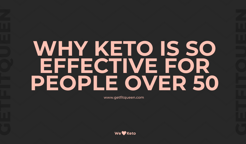 Why The Keto Diet Is So Effective for People Over 50