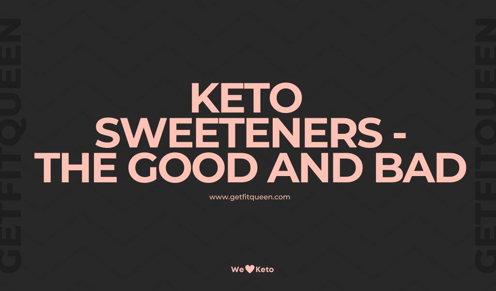 Keto Sweeteners-The Good and Bad
