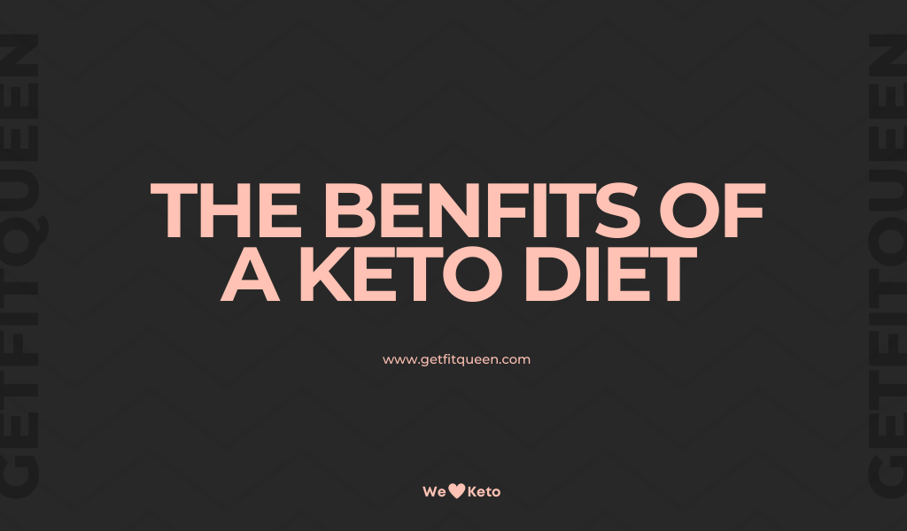 The Benfits of a Keto Diet